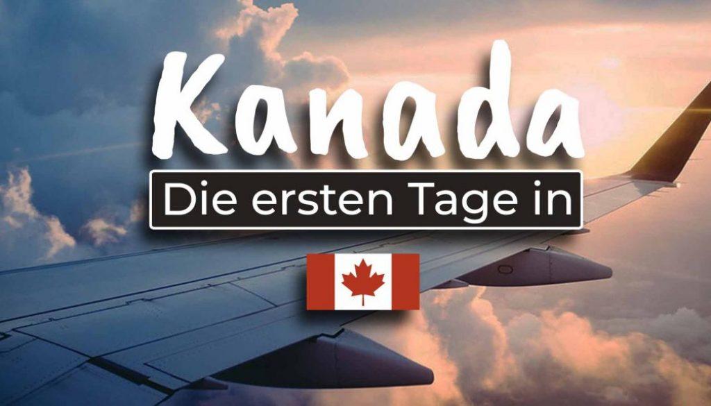 Die ersten Tage in Kanada - Work and Travel Kanada - Cover