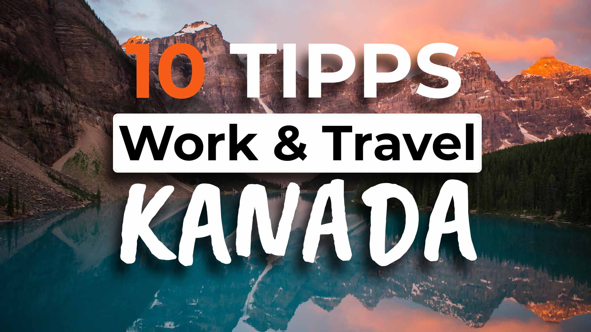 10 Tipps Work and Travel Kanada - Cover