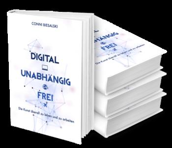 Digital Unabhaengig und Frei E-Book von Conni Biesalski