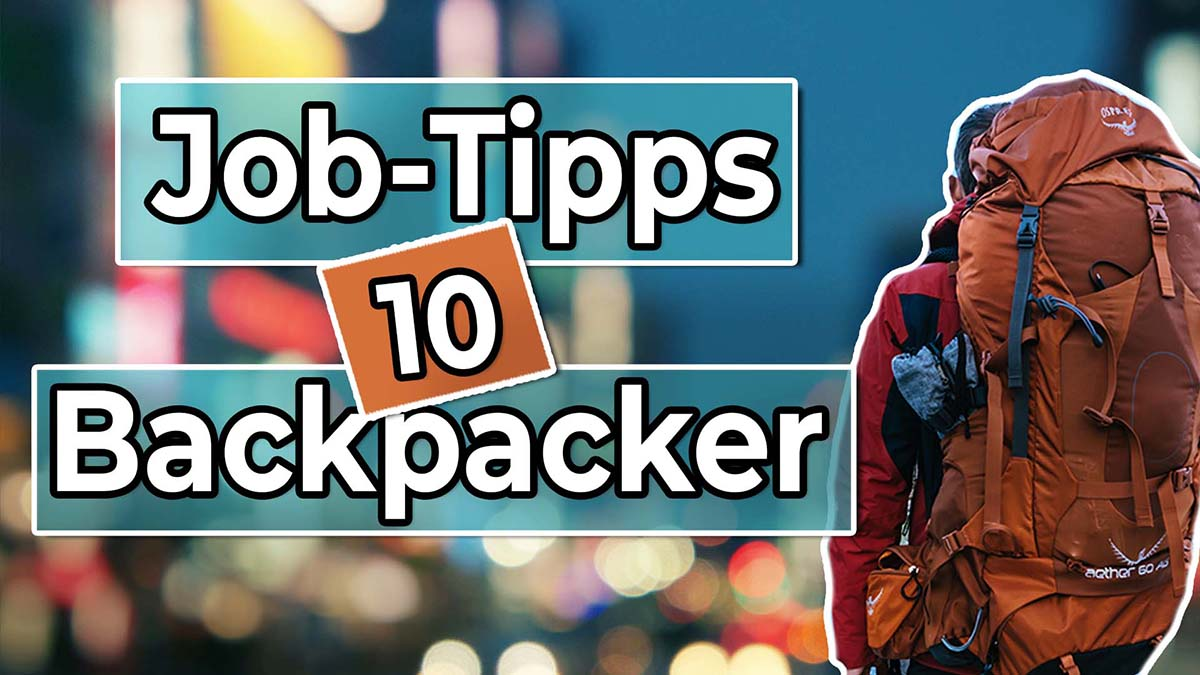 10 Jobtipps für Backpacker - Work and Travel Kanada