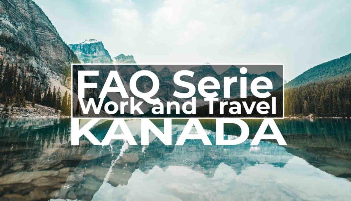 FAQ Video Serie Work and Travel Kanada
