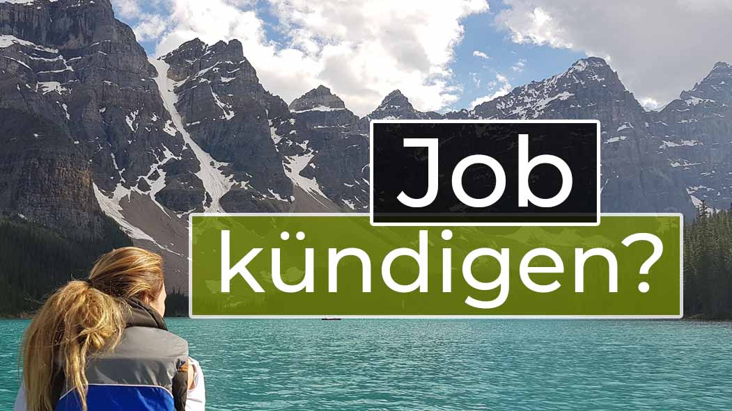 job kündigen und reisen - Work and travel kanada