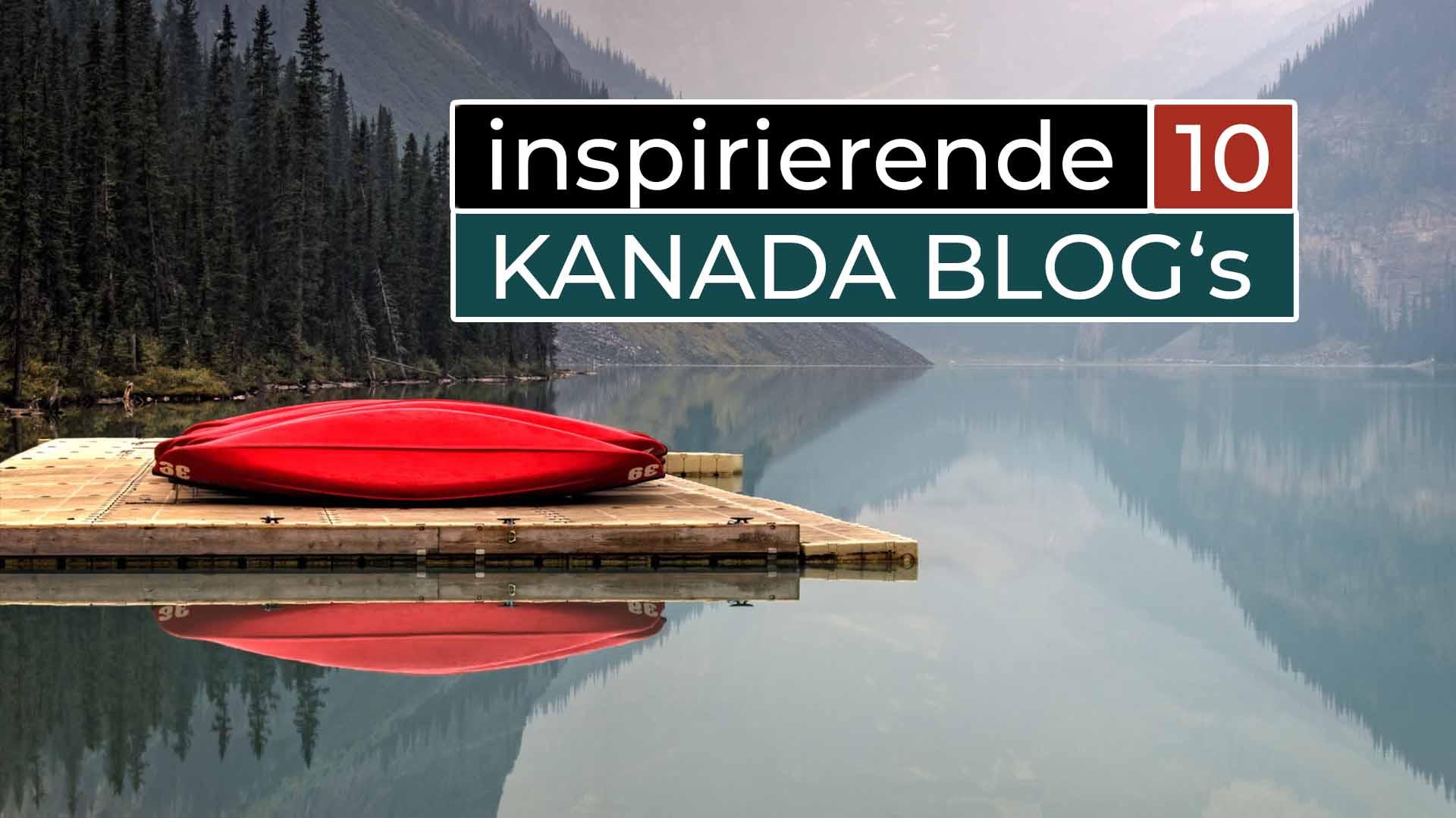 10 inspirierende deutsche Kanada Blog - Cover