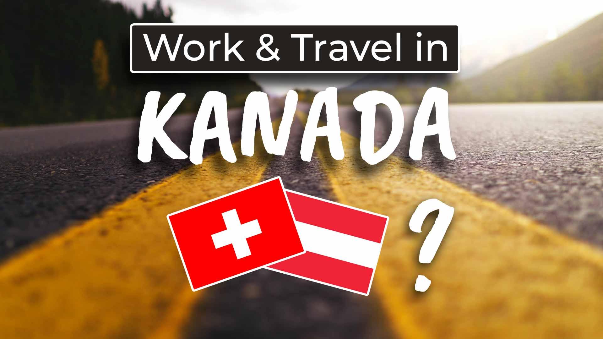 Work and Travel in Kanada als Schweizer und Österreicher - Cover