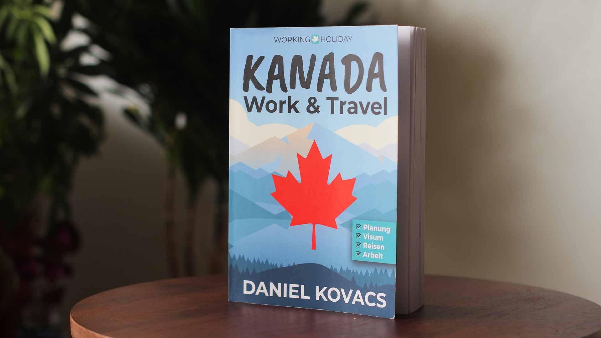 Work and Travel Kanada Ratgeber - Daniel Kovacs - Gedruckte Ausgabe Bild 01